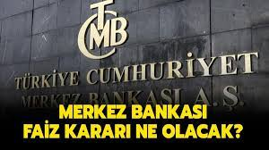 Merkez Bankası faiz kararı nedir? Son dakika Merkez Bankası faiz açıklaması  sizlerle