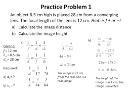 practice problem 1 an object 8 5 cm high is placed 28 cm from a converging lens