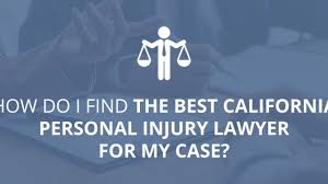 How Do I Find the Best California Personal Injury Lawyer for My Case?