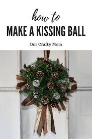 Best 25+ Kissing ball ideas on Pinterest | Make your own wreath ...