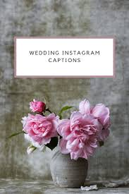 Wedding Photo Captions 51 Best Wedding Instagram Captions For Your Wedding Picture