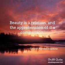 Beauty Comparison Quotes Best of Beauty Is A Relation And The Apprehension Of It A Comparison