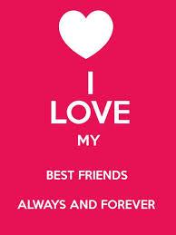 I Love My Best Friend Quotes Unique Friends Quotes About Love I Love My Best Friends Forever Life