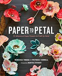 The Exquisite Book Of Paper Flower Transformations The Exquisite Book Of Paper Flower Transformations Playing With