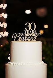 Amazoncom 30 Years Blessed Rustic Anniversary Wedding Cake Toppers