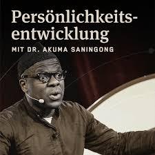 Persönlichkeitsentwicklung mit Dr. Akuma Saningong