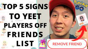 TOP 5 SIGNS TO YEET TRAINER OFF FRIENDS LIST BEFORE FRIENDSHIP EVENT 2020 POKEMON  GO