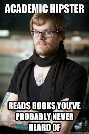 Academic hipster reads books you've probably never heard of ... via Relatably.com