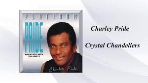 karaoke charley pride crystal chandeliers
