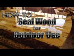 how to seal wood for outdoor use diy