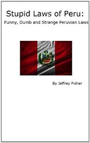 Funny Ebook Fisher Dumb And Jeffrey Amazon Peruvian Store Stupid Laws Peru uk Strange Kindle co Of