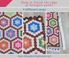 How to finish the edge of the hexagon quilts - Geta's Quilting Studio &  Adamdwight.com