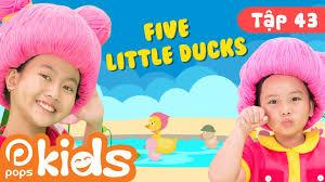 Mầm Chồi Lá Tập 43 - ? Five Little Ducks ? Ca Nhạc Thiếu Nhi Hay Cho Bé  Trên Kênh POPS Kids - YouTube