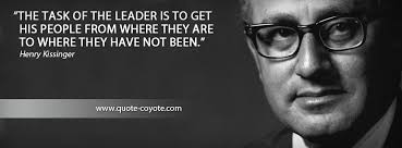 Henry Kissinger Quotes Beauteous Henry Kissinger The Task Of The Leader Is To Get His Peopl