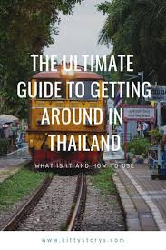 The Easy Guide To Getting Around In Thailand How You Can Get