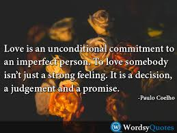 Paulo Coelho Quotes Gorgeous Paulo Coelho Love Quotes Love Is An Unconditional Commitment To