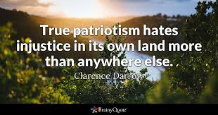 Injustice Quotes Simple True Patriotism Hates Injustice In Its Own Land More Than Anywhere