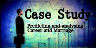 Case Study How To Analyse Career And Marriage Issues Based