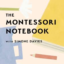 The Montessori Notebook podcast :: a Montessori parenting podcast with Simone Davies