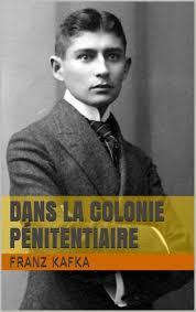 """Résultat de recherche d'images pour """"DANS LA COLONIE PENITENTIAIRE - Franz Kafka"""""""
