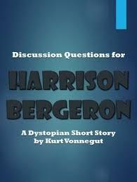 best harrison bergeron images kurt vonnegut literature circle questions for harrison bergeron dystopian short story