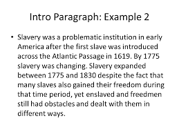 essay writing instruction ppt video online  4 intro paragraph example 2 slavery was a problematic institution in early america