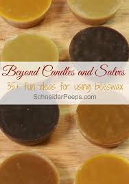 Beyond Candles and Salves over 35 uses for beeswax