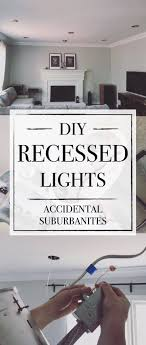 Install Can Lights In Existing Ceiling Diy Recessed Lighting How To Install Recessed Lights With