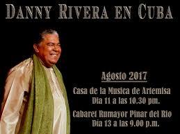 Resultado de imagen para DANNY RIVERA EN CUBA