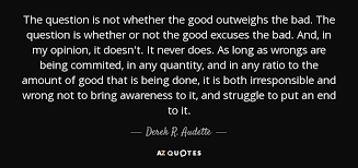 Do Good Quotes Magnificent Derek R Audette Quote The Question Is Not Whether The Good