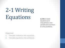 2 1 writing equations objectives 1 translate sentences into equations