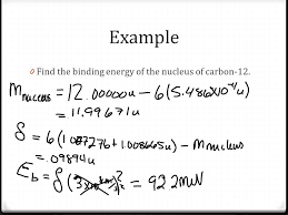 11 example find the binding energy of the nucleus of carbon 12