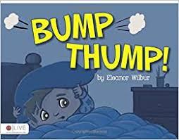 Bump Thump!: Eleanor Wilbur: 9781613467039: Amazon.com: Books