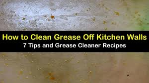 to clean grease off kitchen walls