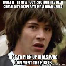 "What if the new ""guy"" section has been created by desperate male ... via Relatably.com"