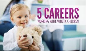 Working With Autistic People Five Jobs Working With Autistic Children Sju Online