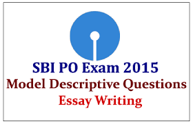 sbi po exam descriptive essay writing on the topic  sbi po exam 2015 descriptive essay writing on the topic nationalization of banks has it anyway helped n economy
