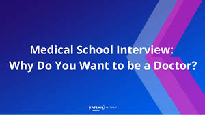 do i want to be a doctor medical school interview why do you want to be a doctor youtube