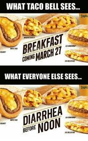 taco bell diarrhea. Wonderful Bell Memes Taco Bell And Diarrhea WHAT TACO BELL SEES AMNGMARCH27 In Bell Diarrhea