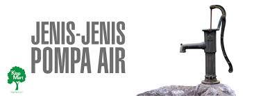 Jenis Jenis Pompa Air