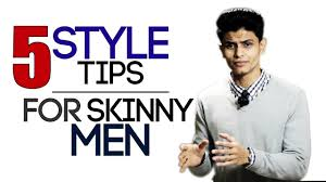 5 Style Tips For Skinny And Thin Men Fashion And Style Tips For