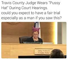 Travis County Judge Wears Pussy Hat During Court Hearings.