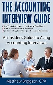 Accounting Interview Questions Amazon The Accounting Interview Guide 100 Accounting Interview 95