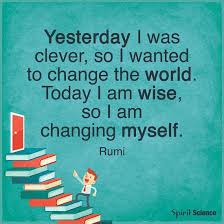 Wise Quotes About Change Amazing Yesterday I Wanted To Change The World Because I Was Clever Today I