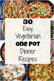 30 easy vegetarian dinner recipes that are also healthy and delicious lots of vegan and