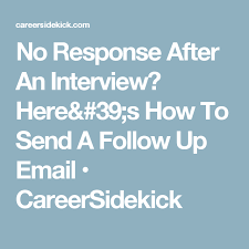 No Response After An Interview Here S How To Send A Follow Up Email