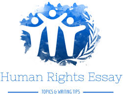 human rights essay topics and writing tips by com human rights essay topics