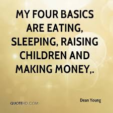 Making Money Quotes Simple Dean Young Quotes QuoteHD