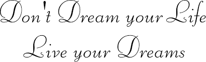 Don T Dream Your Life Live Your Dream Quote Best Of Don't Dream Your LifeLive Your Dreams Quote The Walls