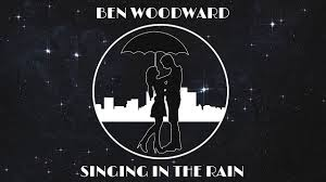 Ben Woodward - Singing in the Rain (Original)